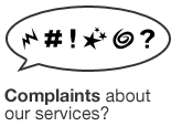 Any complaints about our services?